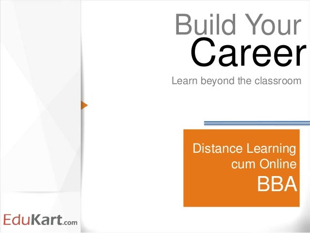 Distance Learning cum Online BBA Build Your Learn beyond the classroom Career