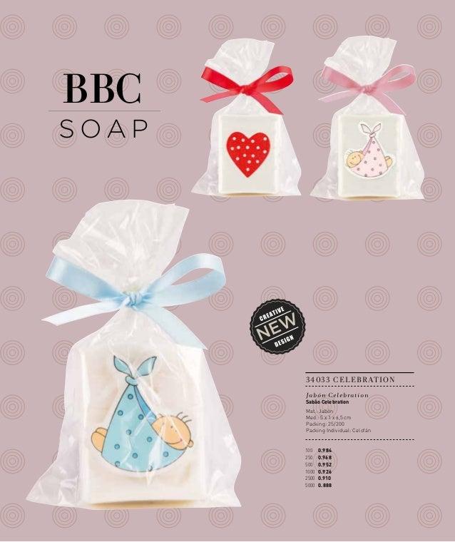 Ce le b rations  BBC  SOAP  34 0 33 C E L E B R AT I O N Ja b ó n C el e b r a t i o n Sabão Celebration  Mat.: Jabón Med....