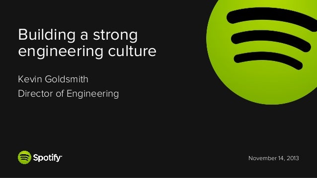 Building a strong engineering culture Kevin Goldsmith Director of Engineering  November 14, 2013