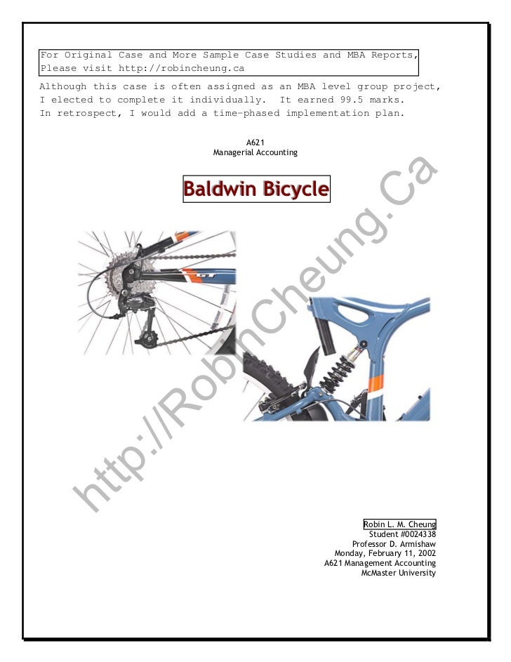 baldwin bicycle case study Case study—baldwin bicycles from the article it seemed that baldwin bicycle company competed somewhere between a cost leader and a differentiator.