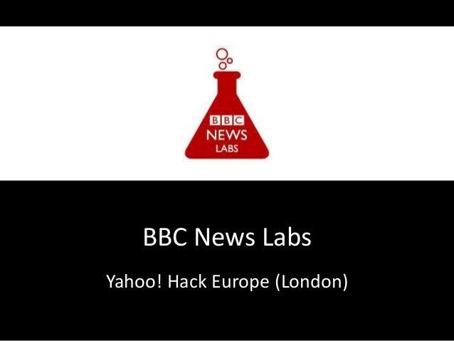 Bbc news labs at yahoo! hack europe