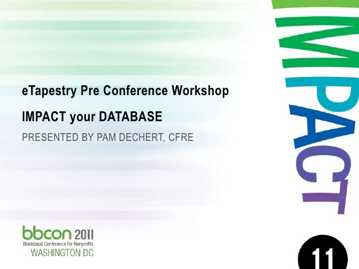 Bbcon etapestry preconference session impact your datbase