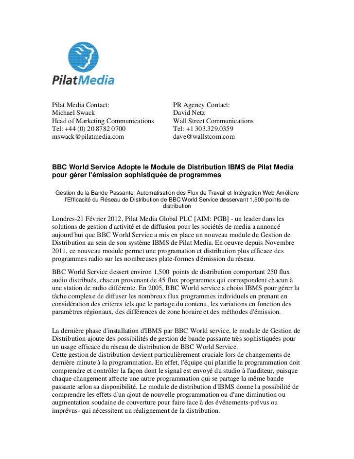 Pilat Media Contact:                         PR Agency Contact:Michael Swack                                David NetzHead...