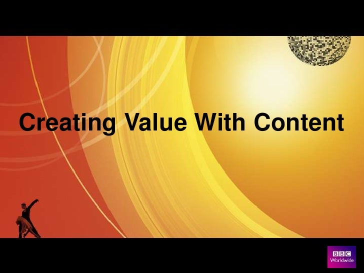 Creating Value With Content<br />