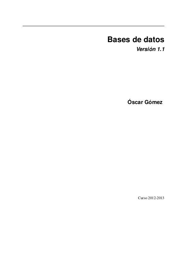 Bases de datos Versión 1.1  Óscar Gómez  Curso 2012-2013