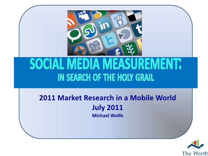 2011 Market Research in a Mobile World              July 2011              Michael Wolfe                                  ...