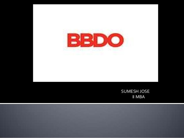 PRESENTATION ABOUT BBDO by Sumesh Jose