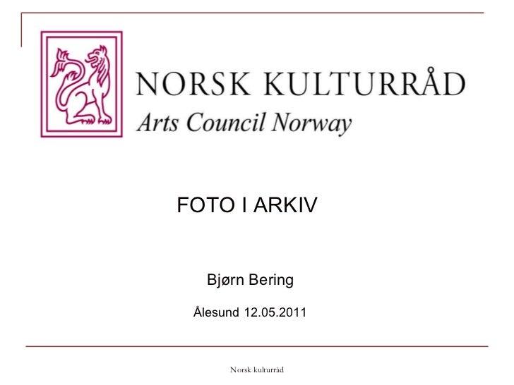 Norsk kulturråd FOTO I ARKIV   Bjørn Bering Ålesund 12.05.2011