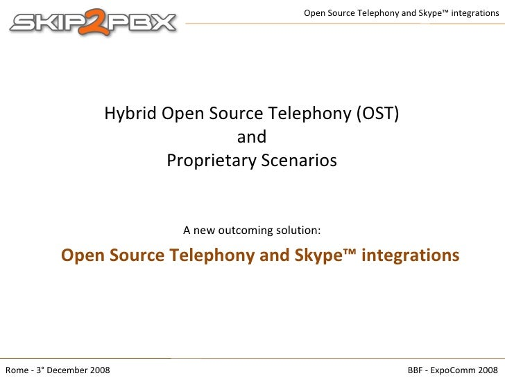 Hybrid Open Source Telephony (OST) and Proprietary Scenarios