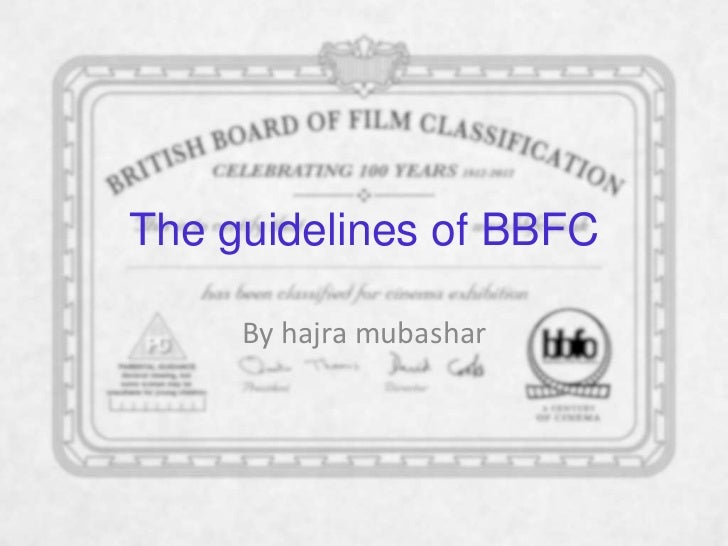 The guidelines of BBFC     By hajra mubashar