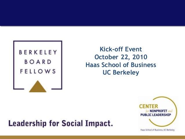 Kick-off Event October 22, 2010 Haas School of Business UC Berkeley