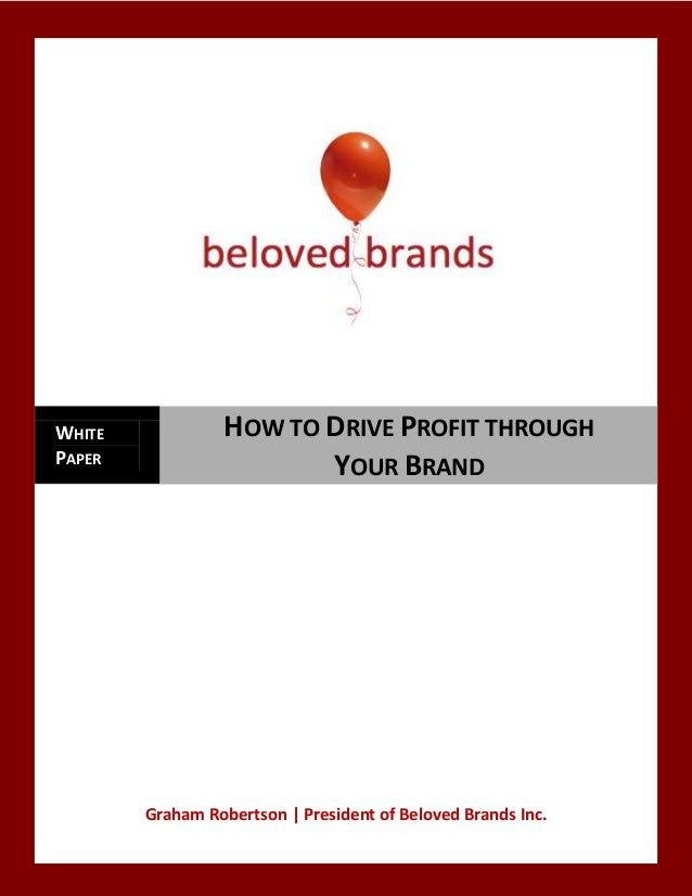 WHITE             HOW TO DRIVE PROFIT THROUGHPAPER                         YOUR BRAND        Graham Robertson   President ...