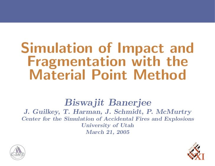Simulation of Impact and                             Fragmentation with the                             Material Point Met...
