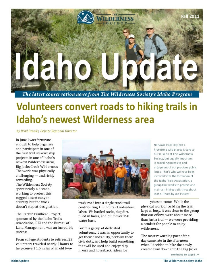 Fall 2011       The latest conservation news from The Wilderness Society's Idaho Program   Volunteers convert roads to hik...