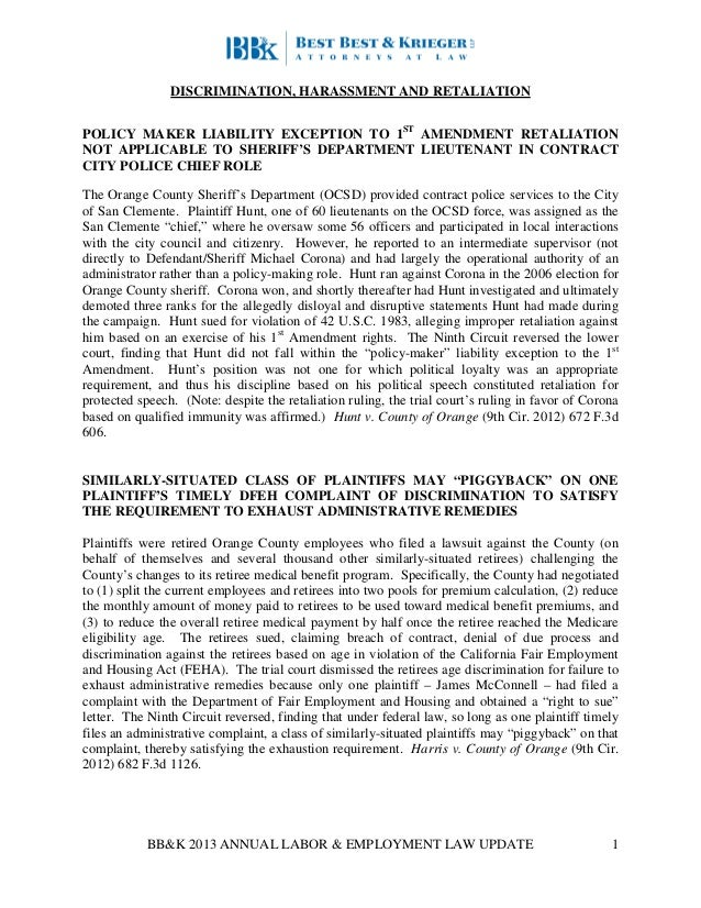 BB&K 2013 ANNUAL LABOR & EMPLOYMENT LAW UPDATE 1 DISCRIMINATION, HARASSMENT AND RETALIATION POLICY MAKER LIABILITY EXCEPTI...