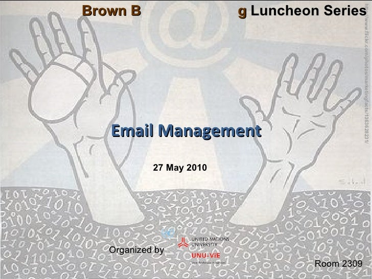 http://www.flickr.com/photos/marketingfacts/1363628231/ Brown B  g  Luncheon Series Organized by  Email Management Room 23...
