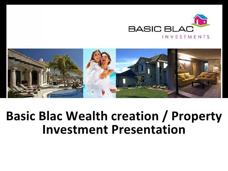 Basic Blac Wealth creation / Property Investment Presentation