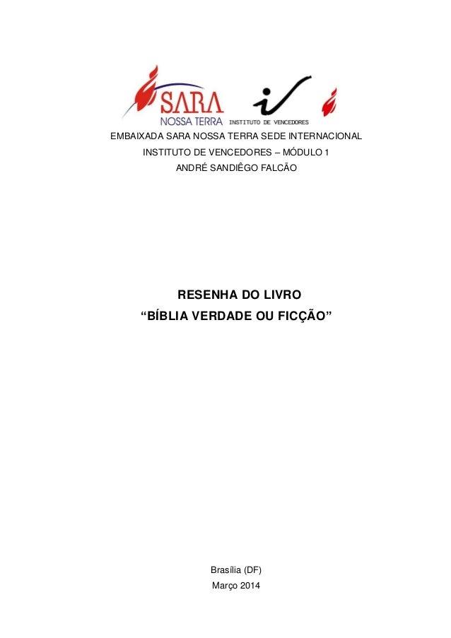 """EMBAIXADA SARA NOSSA TERRA SEDE INTERNACIONAL INSTITUTO DE VENCEDORES – MÓDULO 1 ANDRÉ SANDIÊGO FALCÃO RESENHA DO LIVRO """"B..."""