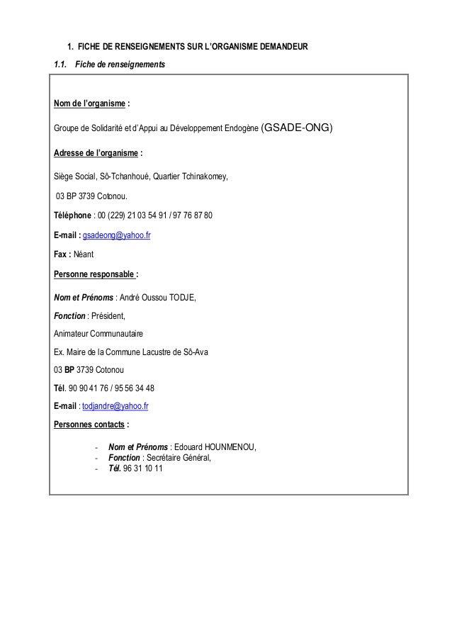 1. FICHE DE RENSEIGNEMENTS SUR L'ORGANISME DEMANDEUR  1.1. Fiche de renseignements  Nom de l'organisme :  Groupe de Solida...