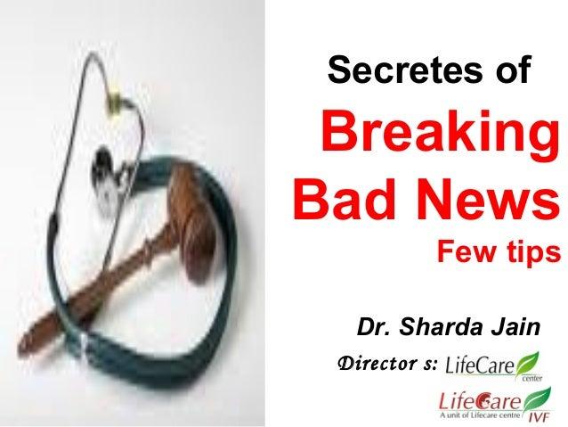 Secretes of  Breaking Bad News Few tips by Dr. Sharda Jain (Lifecare Centre)