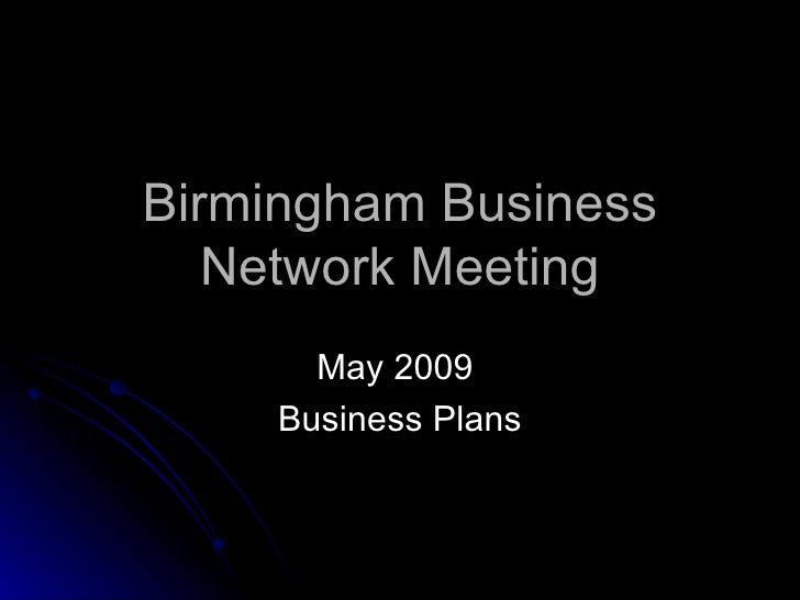 Birmingham Business Network Meeting May 2009  Business Plans