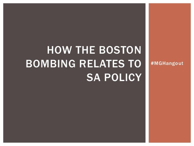 #MGHangoutHOW THE BOSTONBOMBING RELATES TOSA POLICY
