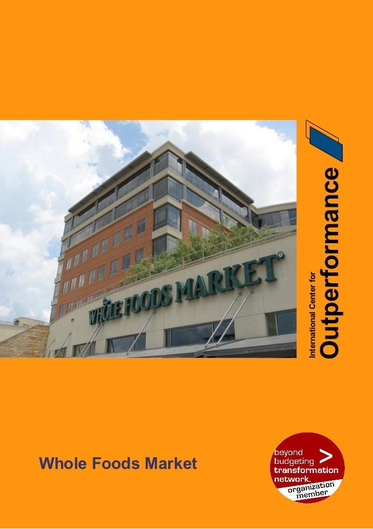 case study in whole Whole food market case study unit 5-whole food market case study analysis kaplan university school of business mt460.