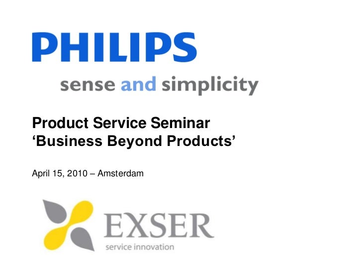 Product Service Seminar 'Business Beyond Products'April 15, 2010 – Amsterdam <br />