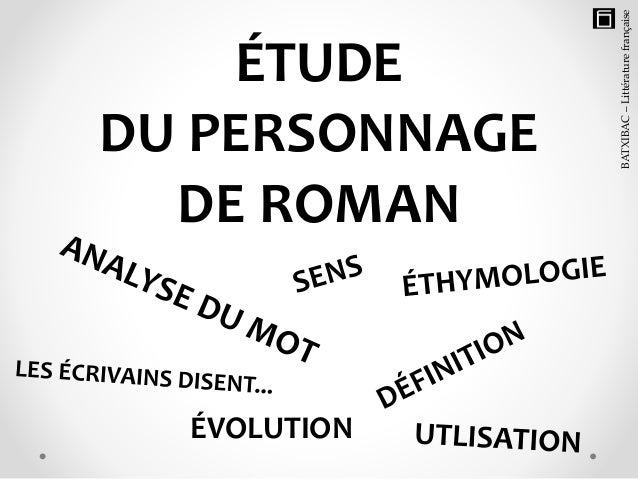 ÉTUDE DU PERSONNAGE DE ROMAN ÉVOLUTION BATXIBAC–Littératurefrançaise