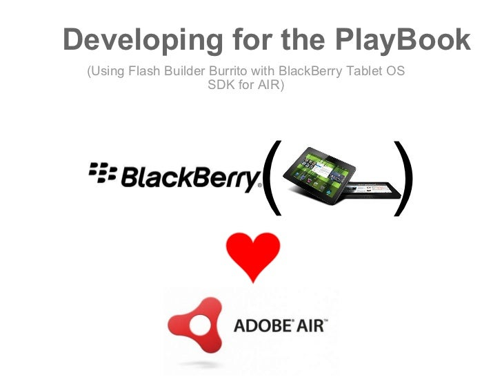 Developing for the BlackBerry PlayBook using Flex Builder Burrito
