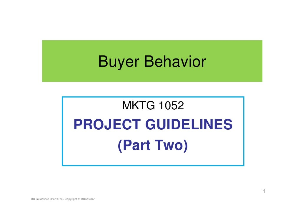 Buyer Behavior                                                     MKTG 1052                               PROJECT GUIDELI...