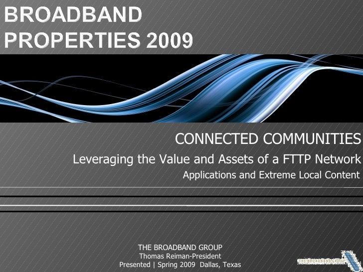 <ul><li>CONNECTED COMMUNITIES </li></ul><ul><li>Leveraging the Value and Assets of a FTTP Network </li></ul>Applications a...
