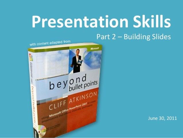 Presentation Skills Part 2 - Building Slides