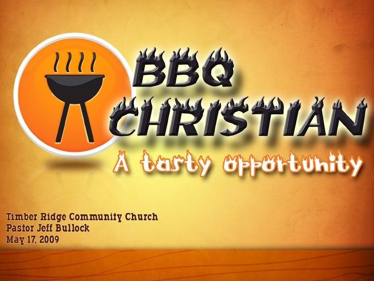 BBQ Christian, week 1