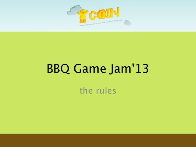 BBQ Game Jam'13 the rules