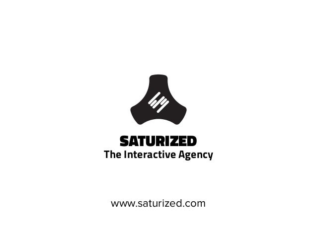 SATURIZED The Interactive Agency www.saturized.com