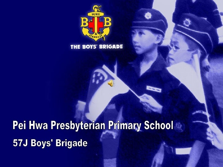 Pei Hwa Presbyterian Primary School 57J Boys' Brigade