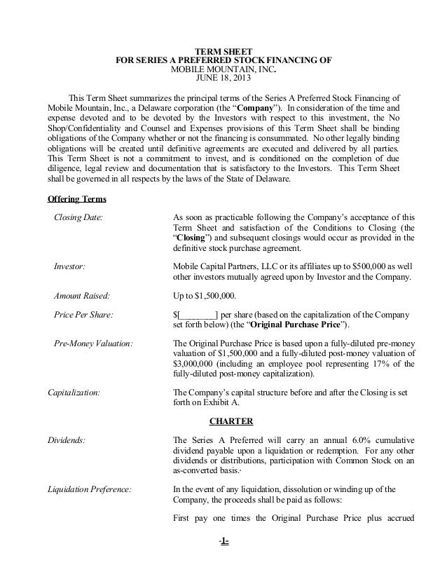 TERM SHEET FOR SERIES A PREFERRED STOCK FINANCING OF MOBILE MOUNTAIN, INC. JUNE 18, 2013 This Term Sheet summarizes the pr...