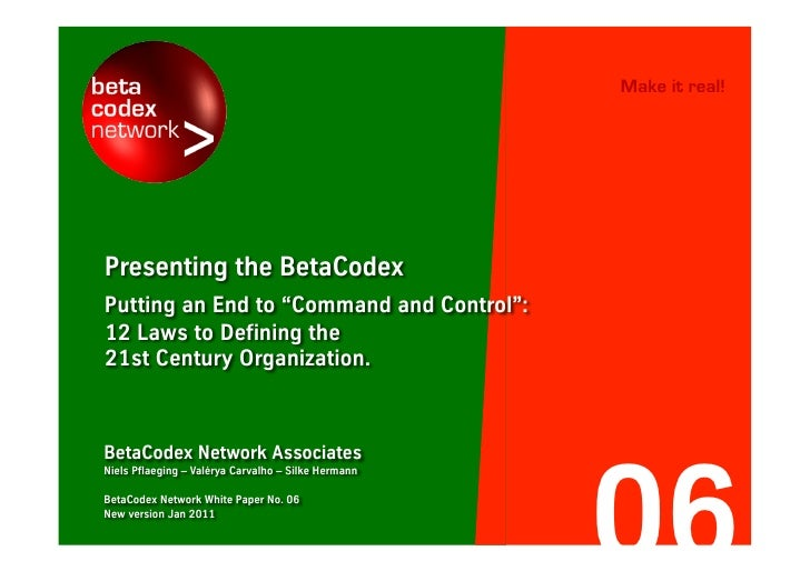 "Putting an end to ""command and control"": 12 principles to defining the 21st century organization. BBTN white paper, June 2..."