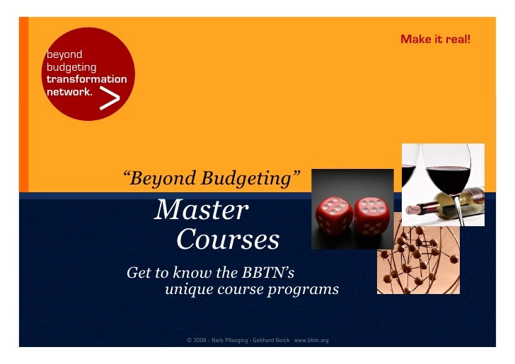 "Make it real! beyond budgeting           > transformation network.                  ""Beyond Budgeting""                  Ma..."