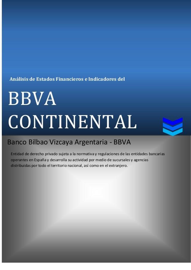 Análisis de Estados Financieros e Indicadores del  BBVA CONTINENTAL Banco Bilbao Vizcaya Argentaria - BBVA Entidad de dere...