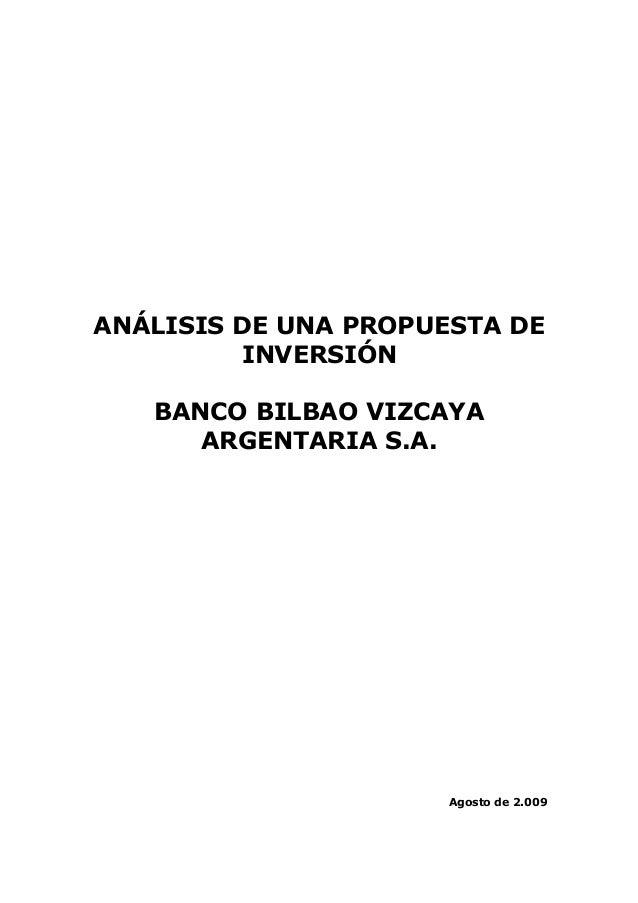 ANÁLISIS DE UNA PROPUESTA DE INVERSIÓN BANCO BILBAO VIZCAYA ARGENTARIA S.A. Agosto de 2.009