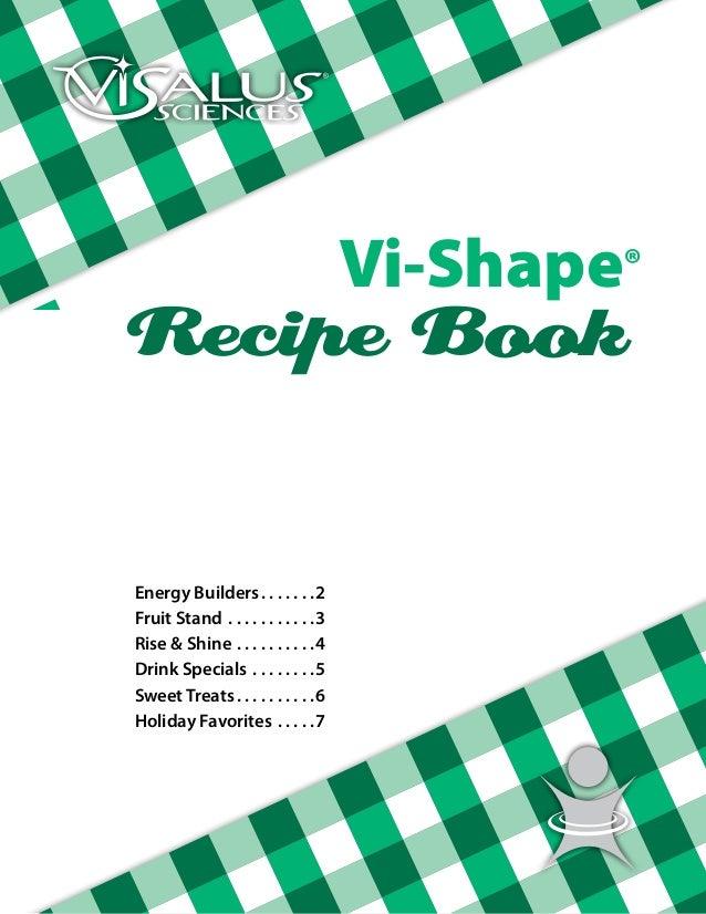 Vi-Shape®Recipe BookEnergy Builders .  .  .  .  .  .              2Fruit Stand .  .  .  .  .  .  .  .  .  .  .   3Rise & S...