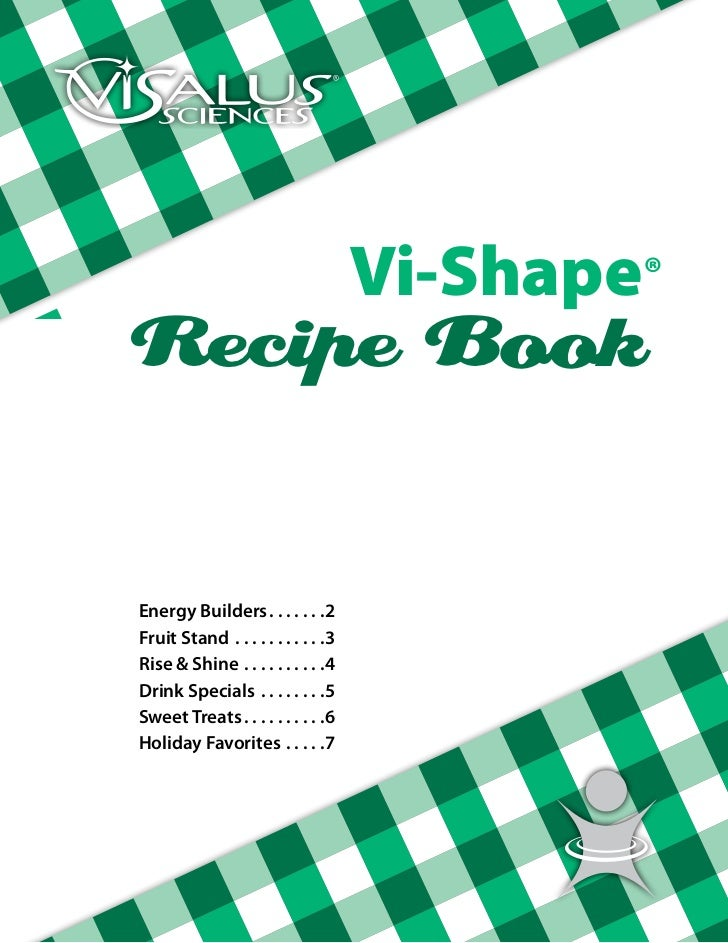 Vi-Shape®Recipe BookEnergy Builders .  .  .  .  .  .              2Fruit Stand .  .  .  .  .  .  .  .  .  .  .   3Rise & S...