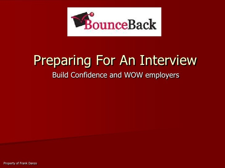 Preparing For An Interview<br />Build Confidence and WOW employers<br />Property of Frank Danzo<br />
