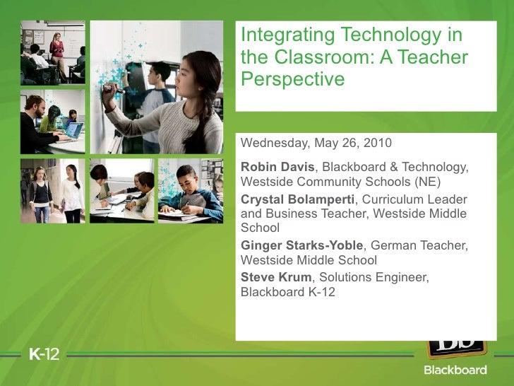 Wednesday, May 26, 2010 Robin Davis , Blackboard & Technology, Westside Community Schools (NE) Crystal Bolamperti , Curric...