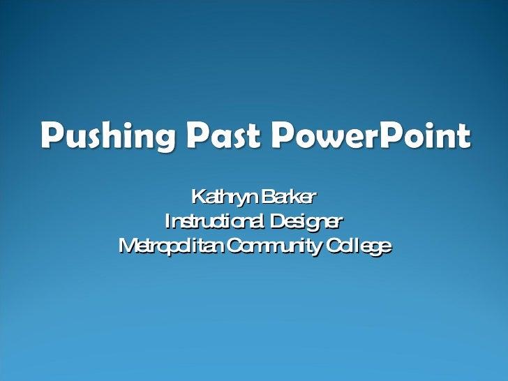 Kathryn Barker Instructional Designer Metropolitan Community College
