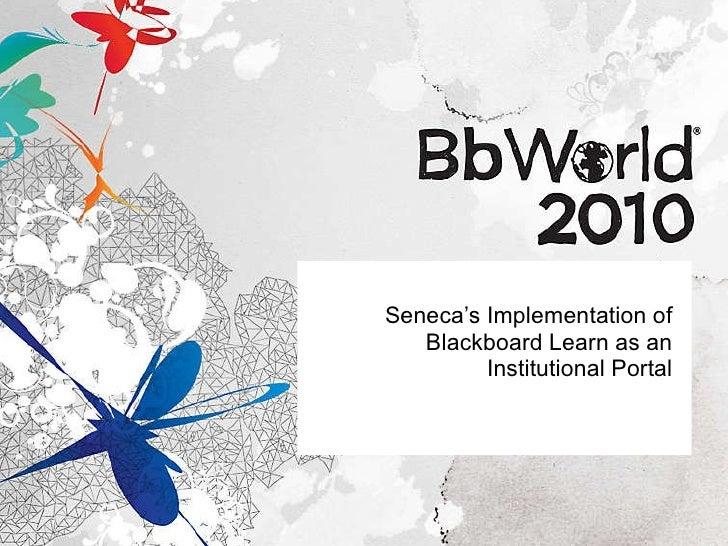 Seneca's Implementation of Blackboard Learn as an Institutional Portal