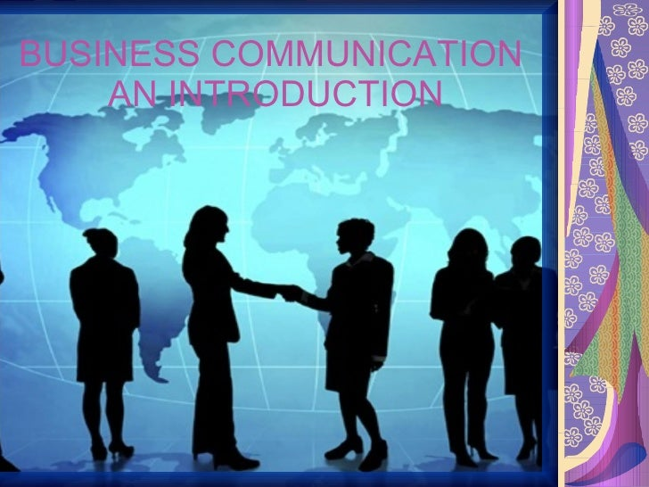 BUSINESS COMMUNICATION  AN INTRODUCTION