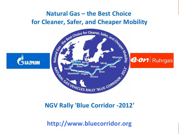 OEM NGV RALLY BLUE CORRIDOR – 2012                     RuhrgasGAZPROM            Natural Gas – the Best Choice            ...